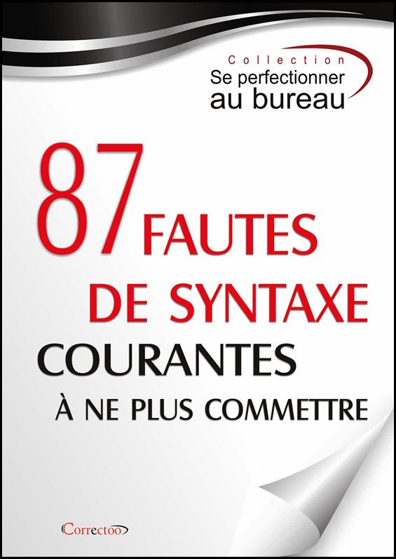 87 fautes de syntaxe courantes à ne plus commettre