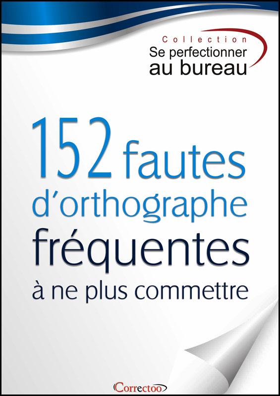 152 fautes d'orthographe fréquentes à ne plus commettre